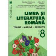 Limba şi literatura română clasa a VIII-a. Teorie, modele, exercitii - Ciocaniu
