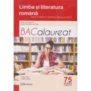 BACALAUREAT 2017 - Limba si literatura romana - Ghid complet pentru Bacalaureat -75 de teste complete