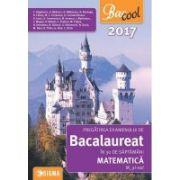 BACALAUREAT 2017 - MATEMATICA M_STIINTELE_NATURII - Pregatirea examenului in 30 de saptamani