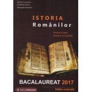 Bacalaureat 2017 - Istoria Romanilor- Sinteze si teste, enunturi si rezolvari