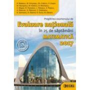 Evaluarea nationala 2017 Matematica - Pregătirea examenului în 25 de săptămâni