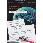 BACALAUREAT 2017 Biologie - Ghid de nota 10 (zece) - Clasele XI-XII - Sinteze, teste si rezolvari