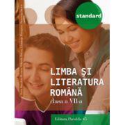 LIMBA SI LITERATURA ROMANA 2016 STANDARD - CLASA A VII-A