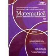 Bacalaureat 2017 - Matematica M2 - Stiintele naturii - 96 teste pentru examen