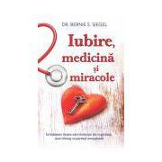 Iubire, medicină şi miracole