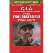 CIA - Tentativele de asasinare ale lui Fidel Castro Ruz - Emil Strainu