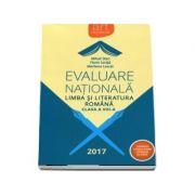 Evaluare Nationala 2017. Limba si literatura romana, pentru clasa a VIII-a