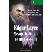 Mesaje de dincolo de timp - Edgar Cayce