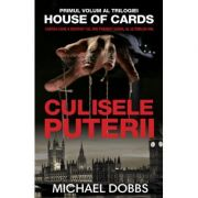 Culisele puterii- vol. 1 al trilogiei House of cards