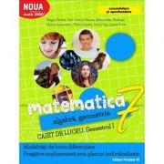 Matematica 2017 - 2018 Consolidare - Algebra, Geometrie - Clasa A VII-A - Caiet de lucru - Semestrul I