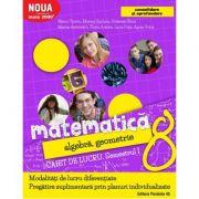 Matematica 2017 - 2018 Consolidare - Algebra, Geometrie - Clasa A VIII-A - Caiet de lucru - Semestrul I