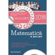 BACALAUREAT 2018 MATEMATICĂ M_MATE-INFO - 60 DE TESTE, DUPĂ MODELUL M. E. N. BREVIAR TEORETIC
