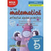 Matematica 2017 - 2018 - Initiere - Aritmetica, Algebra, Geometrie - Clasa A V-A - Caiet de lucru - Semestrul II