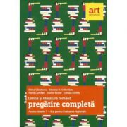 PREGATIRE COMPLETA 2018 - LIMBA SI LITERATURA ROMANA - CLASELE 7-8 SI EVALUARE NATIONALA