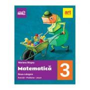 MATEMATICA - Noua culegere pentru clasa a III-a - Exerciţii, probleme, jocuri - Mariana Mogos