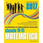 MATEMATICĂ OLIMPIADE ȘI CONCURSURI ȘCOLARE 2017 - CLASELE IV-VI