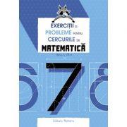 Exercitii si probleme pentru cercurile de matematica clasa a VII-a