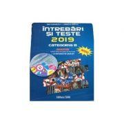 Intrebari si teste 2019. Categoria B - Pentru obtinerea permisului de conducere auto - Contine CD interactiv