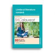 Bacalaureat 2019 Limba și literatura română - Ghid complet - 70 de teste