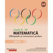 Matematică - Olimpiade și concursuri școlare 2018 - Clasele IX-XII