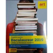 Bacalaureat 2019 Limba si Literatura Romana - Aplicatii corelate competentelor si modele de teste - Avizat M. E. N.