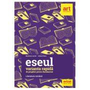 Bacalaureat 2019 ESEUL VARIANTA RAPIDĂ de pregătire pentru bacalaureat - LITERATURA ROMÂNĂ