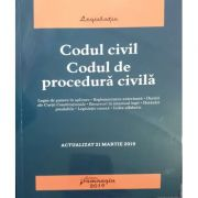 Codul civil - Codul de procedura civila - Actualizat 21 martie 2019