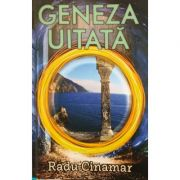 Geneza uitata - Volumul 6 - Radu Cinamar