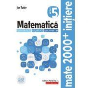 Matematica 2019 - 2020 - Initiere - Aritmetica, Algebra, Geometrie - Clasa A V-A - Caiet de lucru - Semestrul I
