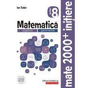 Matematica 2019 - 2020 - Initiere - Algebra, Geometrie - Clasa A VIII-A - Caiet de lucru - Semestrul I