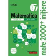 Matematica 2019 - 2020 - Initiere - Algebra, Geometrie - Clasa A VII-A - Caiet de lucru - Semestrul II
