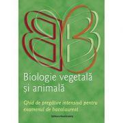 Bacalaureat 2020 Biologie vegetală și animală - Ghid de pregatire intensiva pentru examenul de Bacalaureat