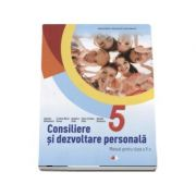 Consiliere si dezvoltare personala, manual pentru clasa a V-a - Gabriela Barbulescu (Contine CD cu editia digitala) - Barbulescu, Gabriela