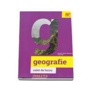 Geografie, caiet de lucru pentru clasa a V-a - Carmen Camelia Radulescu (Avizat M. E. N. 2018) - Radulescu, Carmen Camelia