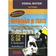 Intrebari si teste pentru obtinerea permisului auto - Categoriile C+D 2020 - Camioane, Autobuze