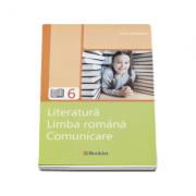 Literatura. Limba romana. Comunicare pentru clasa a VI-a (Editia a 3-a, revizuita) - Ioana Triculescu