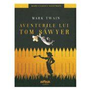 Aventurile lui Tom Sawyer | Mari clasici ilustrați