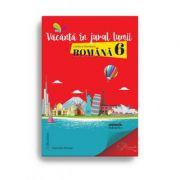 Vacanță în jurul lumii. Limba și literatura română – clasa a VI-a