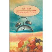 Camara de fructe - Ion Pillat