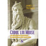Codul lui Moise: Cel mai puternic instrument de materializare, din istoria lumii