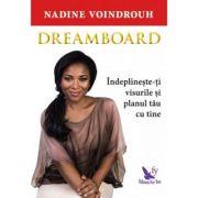 Dreamboard. Îndeplinește-ți visurile și planul tău cu tine