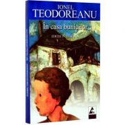 In casa bunicilor - Ionel Teodoreanu (editie integrala)