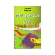 Ghid de conversatie si calatorie roman-spaniol - George Huzum, Georgiana Moise