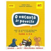 O vacanta de poveste - Caiet activitati distractive - Clasa a II-a - Romana, Matematica, Stiinte si Arte