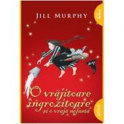 O vrăjitoare îngrozitoare și o vrajă nefastă - paperback