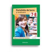 Limba și literatura română. Portofoliu de lucru și evaluare pentru clasele 7-8