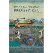 Ioana Pârvulescu - Prevestirea