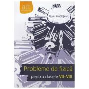 Probleme de FIZICĂ pentru clasele VII-VIII