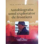 Autobiografia unui explorator de frontiera - Ovidiu Victor Cosbuc