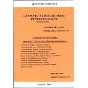Gramatica Limbii Romane pentru examene, volumul II - Editia 2019 revizuita si adaugita - 3311 grile tematice explicate si comentate - Academia de Politie
